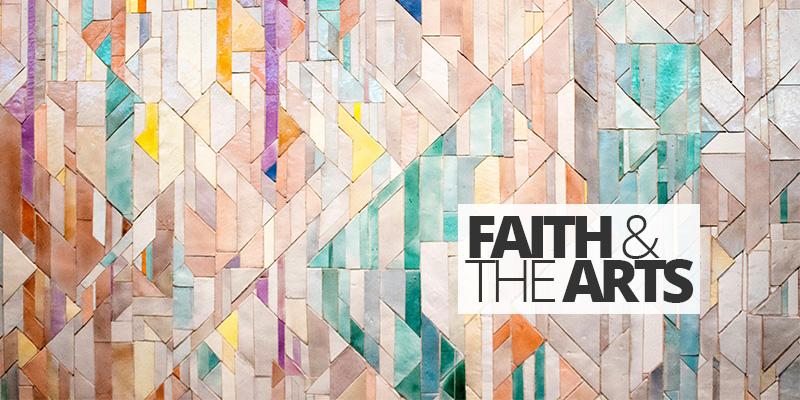 Faith and The Arts